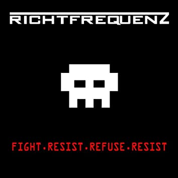 Fight Resist Refuse Resist