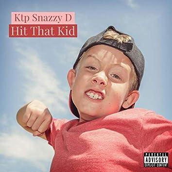 Hit That Kid