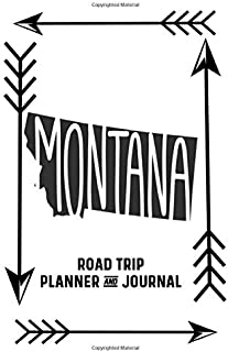 Montana Road Trip Planner And Journal: United States Road Trip Travel Journal And Organizer For Family Vacations