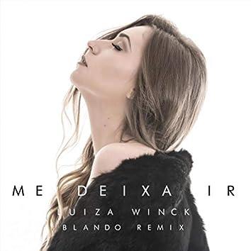 Me Deixa Ir (Blando Remix) [feat. Blando]