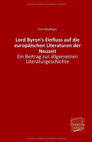 Lord Byron's Einfluss Auf Die Europaischen Literaturen Der Neuzeit by Otto Weddigen (2013-05-21)