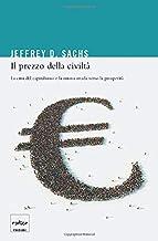Il prezzo della civiltà. La crisi del capitalismo e la nuova strada verso la prosperità (Italian Edition)