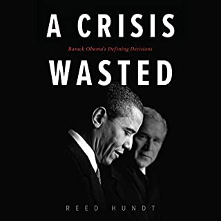 A Crisis Wasted     Barack Obama's Defining Decisions              De :                                                                                                                                 Reed Hundt                               Lu par :                                                                                                                                 Jason Culp                      Durée : 12 h et 3 min     Pas de notations     Global 0,0