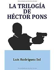 La trilogía de Héctor Pons (La serie de la Fiscalía Anticorrupción)