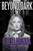 Beyond Dark 1: Belladonna