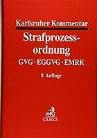 Karlsruher Kommentar zur Strafprozessordnung: mit GVG, EGGVG und EMRK