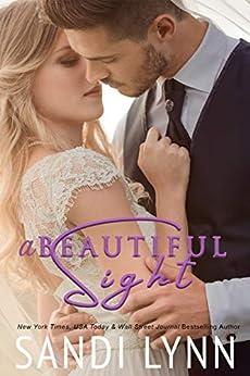 A Beautiful Sight by [Sandi Lynn]