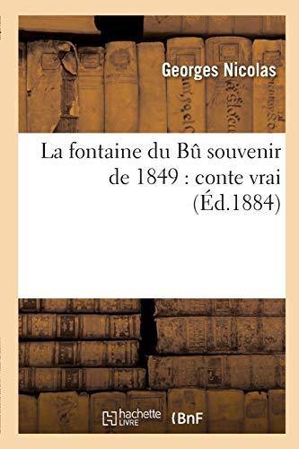 La fontaine du Bu souvenir de 1849 : conte vrai