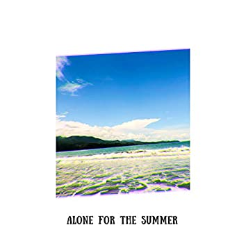 Alone for the Summer