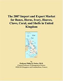 The 2007 Import and Export Market for Bones, Horns, Ivory, Hooves, Claws, Coral, and Shells in United Kingdom