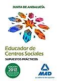 Educadores de Centros Sociales. Personal Laboral de la Junta de Andalucía. Supuestos Prácticos