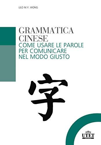 Grammatica cinese. Come usare le parole per comunicare nel modo giusto