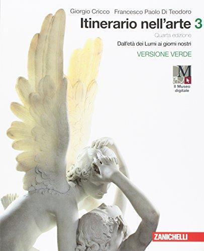 Itinerario nell'arte. Per le Scuole superiori. Con e-book: Museo digitale. Dall'età dei Lumi ai giorni nostri (Vol. 3)