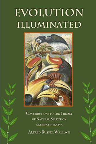 Evolution Illuminated: Contributions to the Theory of Natural Selection, a series of essays