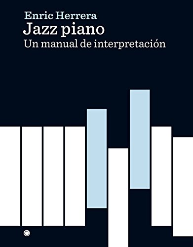 Jazz piano: Un manual de interpretación