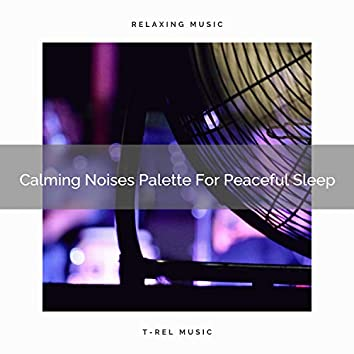 Calming Noises Palette For Peaceful Sleep