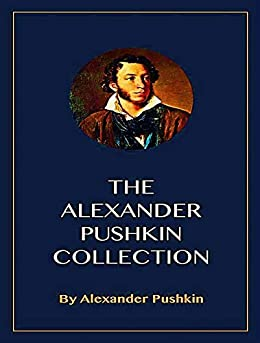 The Complete Works of Alexander Pushkin by [Alexander Pushkin]