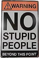 安全標識-愚かな人はいないことを警告します。 金属錫サイン通知警告サイン屋外