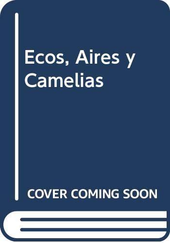 Ecos, Aires y Camelias: 1 (Nuestra Musa La Camelia)