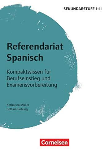 Referendariat Sekundarstufe I + II: Spanisch - Kompaktwissen für Berufseinstieg und Examensvorbereitung - Buch