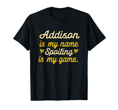 Addison is My Name Divertido Nombre Humor Apodo Camiseta