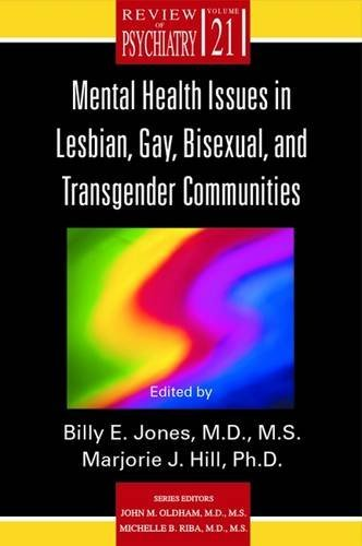 Mental Health Issues in Lesbian, Gay, Bisexual, and Transgender Communities (Review of Psychiatry)