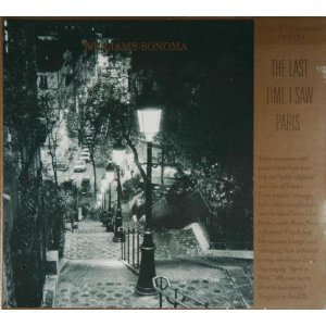 The Last Time I Saw Paris: Williams-Sonoma Dinner Companion Series