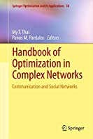 Handbook of Optimization in Complex Networks: Communication and Social Networks (Springer Optimization and Its Applications (58))