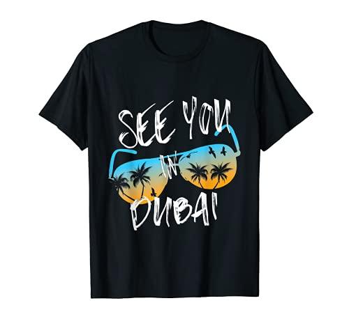 Nos vemos En Dubai Vacation Emiratos Árabes Unidos gafas de sol Camiseta