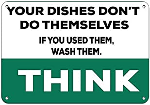 12x16 inch Quote Sign Think Dishes Don't Do Themselves If You Used Them Wash Them Post Sign