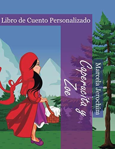 Caperucita y Zoe: Libro de Cuento Personalizado