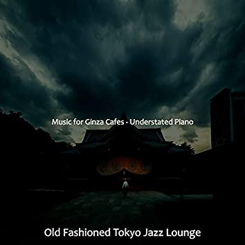 Music for Ginza Cafes - Understated Piano