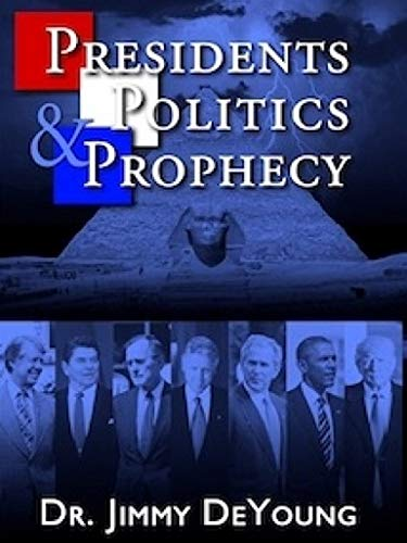 Presidents, Politics, and Prophecy