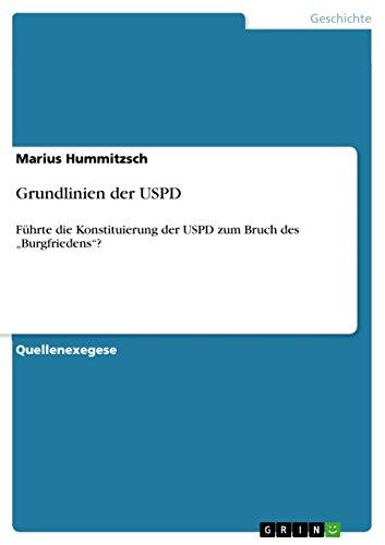 """Grundlinien der USPD: Führte die Konstituierung der USPD zum Bruch des """"Burgfriedens""""?"""
