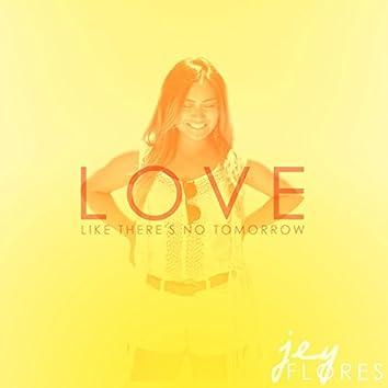 Love (Like There's No Tomorrow)