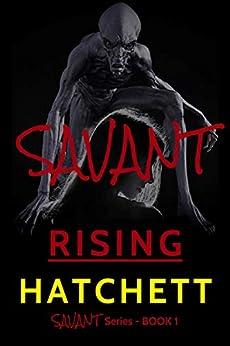 SAVANT - Rising: Book 1 of the Alien Invasion by [Hatchett]