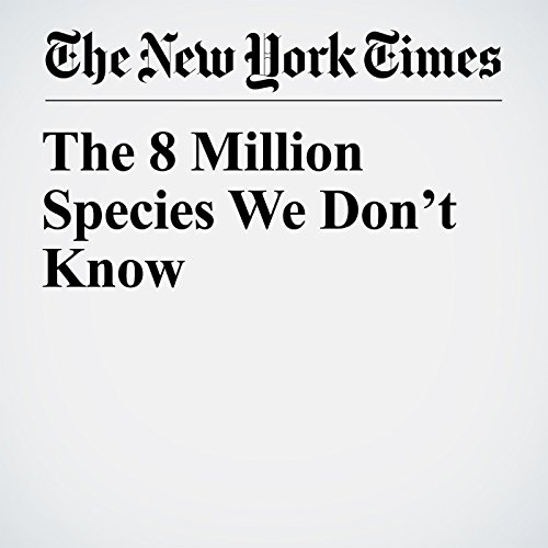 The 8 Million Species We Don't Know copertina