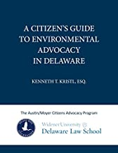 A Citizen's Guide to Environmental Advocacy in Delaware