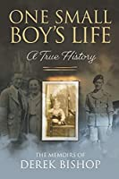 One Small Boy's Life: A True History