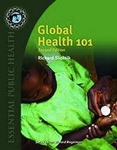 Global Health 101 (Essential Public Health)