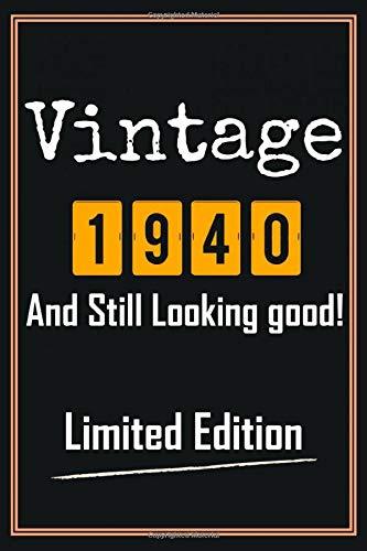 Vintage 1940 And Still Looking good! Limited Edition: 80. Geburtstag geschenke idee für frauen mann, Geburtstagsgeschenk für männer frau väter Mutter ... Notizbuch A5 liniert 110 Seiten softcover