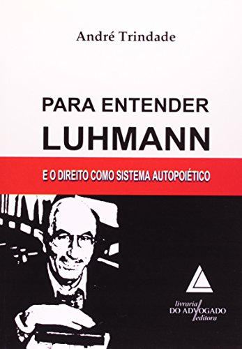 Para Entender Luhmann: E o Direito Como Sistema Autopoiético