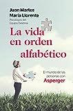 La vida en orden alfabético: El mundo de las personas con Asperger (Psicología y salud)