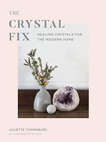 The Crystal Fix: Healing Crystals for the Modern Home (Fix Series) (English Edition)