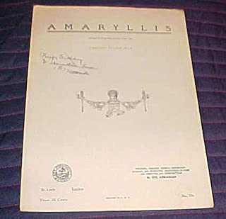 Amaryllis Arranged for Piano Solo by Louis Victor Saar (Ancient French Air) Fingering, Phrasing, General Information, Glossary, and Instructive Annotations on Form and Structue and Interpretation by The Arranger 1937