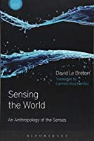 Sensing the World: An Anthropology of the Senses (Sensory Studies)