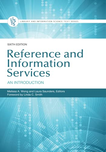 Compare Textbook Prices for Reference and Information Services: An Introduction Library and Information Science Text 6 Edition ISBN 9781440875045 by Wong, Melissa A.,Saunders, Laura