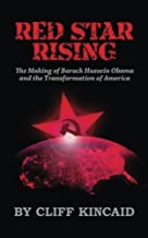 Red Star Rising: The Making of Barack Hussein Obama and the Transformation of America