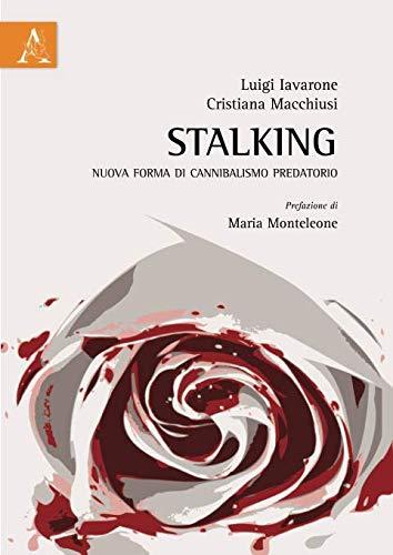 Stalking: Nuova Forma Di Cannibalismo Predatorio