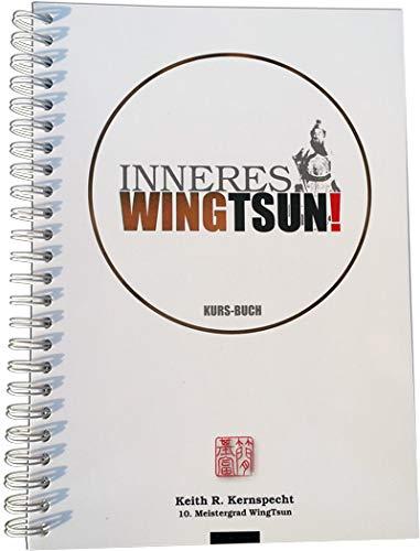 INNERES WINGTSUN! - KURS-BUCH
